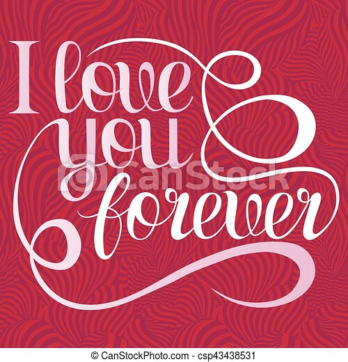 Valentines Day Lettering - i love you forever, design elements for cards   Red, Pink Background With Ornaments, Hearts  Doodles curls