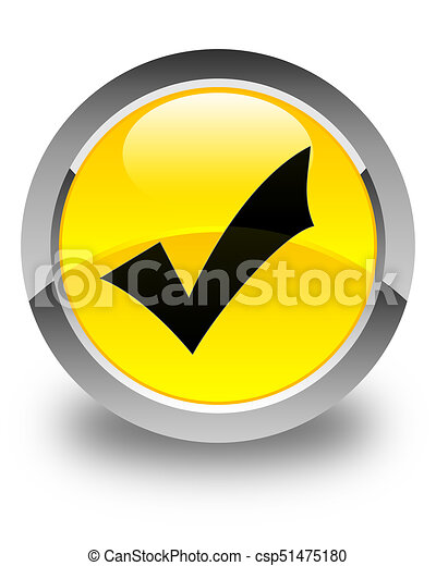 Validation icon glossy yellow round button - csp51475180