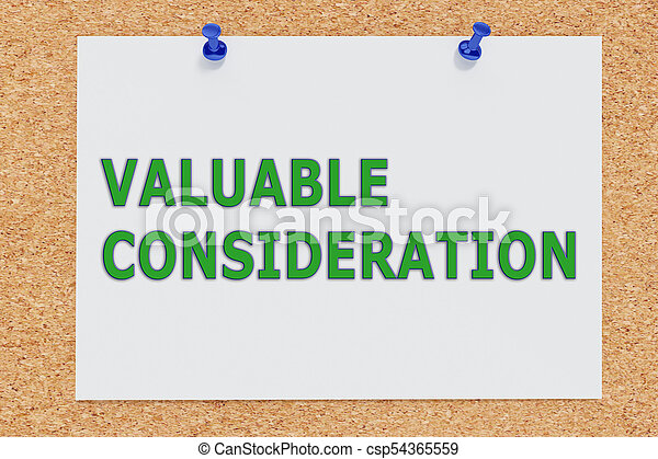 VALUABLE CONSIDERATION concept - csp54365559