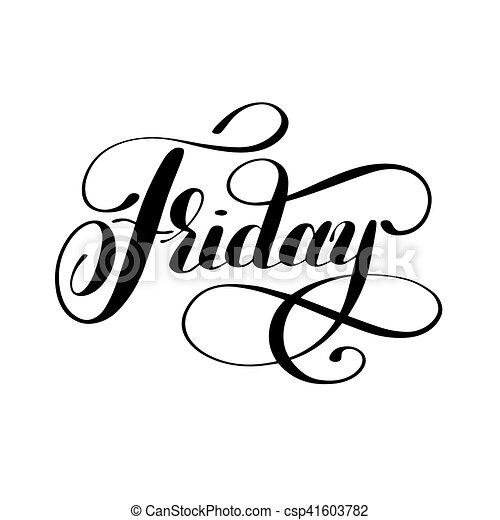 vecka, fredag, svarting bläck, kalligrafi, dag, handskrivet - csp41603782