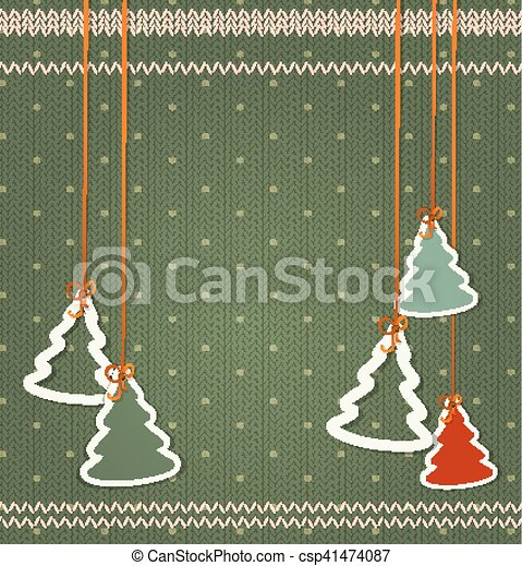 Vector background for Christmas and New Year. Christmas trees hanging on the background of knitted fabric - csp41474087