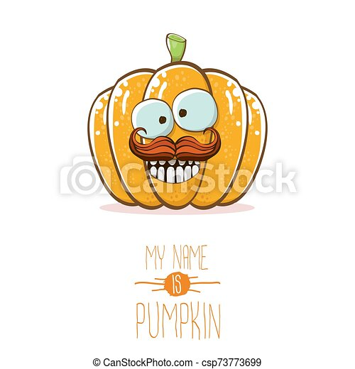 vector funny cartoon cute orange smiling pumkin isolated on white background. My name is pumkin vector concept illustration. vegetable funky halloween or thanksgiving day character - csp73773699