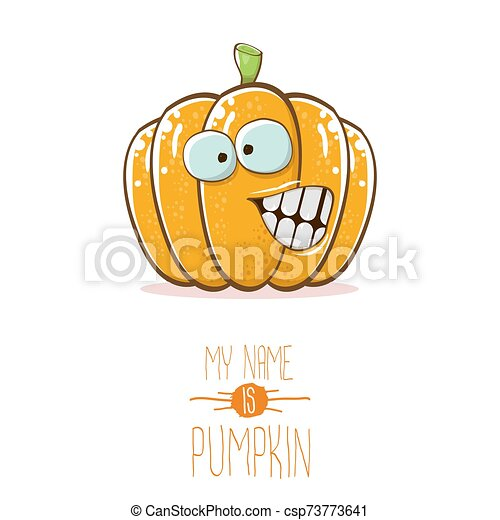 vector funny cartoon cute orange smiling pumkin isolated on white background. My name is pumkin vector concept illustration. vegetable funky halloween or thanksgiving day character - csp73773641