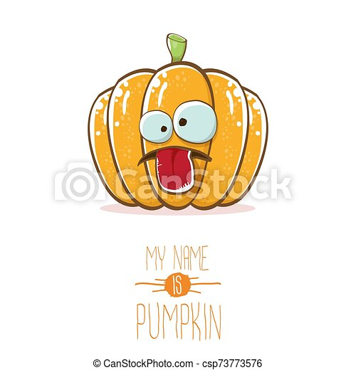 vector funny cartoon cute orange smiling pumkin isolated on white background. My name is pumkin vector concept illustration. vegetable funky halloween or thanksgiving day character - csp73773576