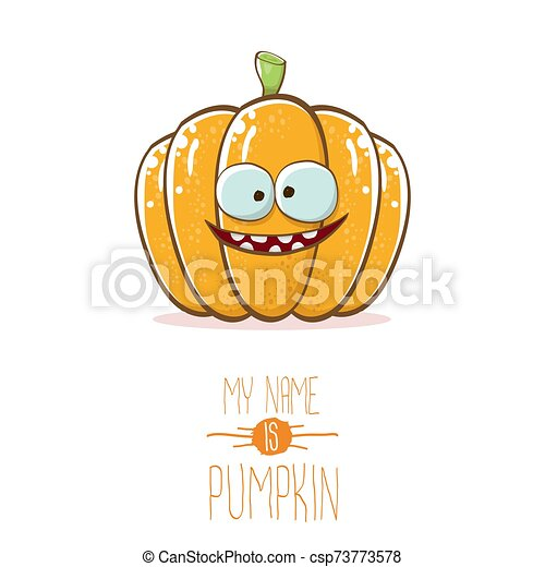 vector funny cartoon cute orange smiling pumkin isolated on white background. My name is pumkin vector concept illustration. vegetable funky halloween or thanksgiving day character - csp73773578