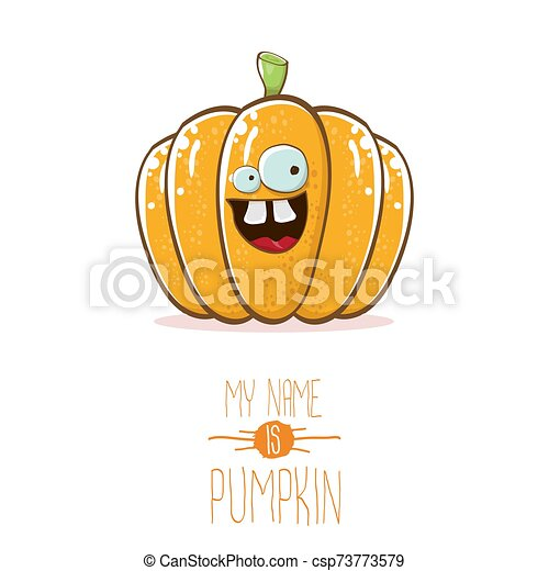 vector funny cartoon cute orange smiling pumkin isolated on white background. My name is pumkin vector concept illustration. vegetable funky halloween or thanksgiving day character - csp73773579
