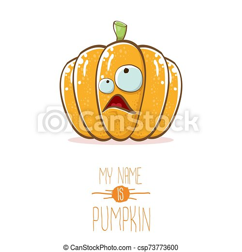 vector funny cartoon cute orange smiling pumkin isolated on white background. My name is pumkin vector concept illustration. vegetable funky halloween or thanksgiving day character - csp73773600