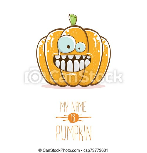 vector funny cartoon cute orange smiling pumkin isolated on white background. My name is pumkin vector concept illustration. vegetable funky halloween or thanksgiving day character - csp73773601