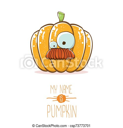 vector funny cartoon cute orange smiling pumkin isolated on white background. My name is pumkin vector concept illustration. vegetable funky halloween or thanksgiving day character - csp73773701