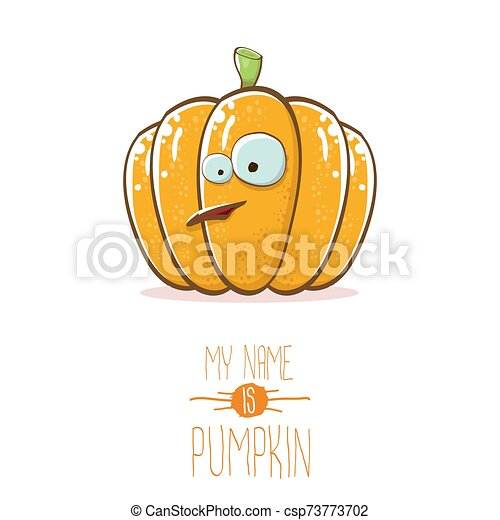 vector funny cartoon cute orange smiling pumkin isolated on white background. My name is pumkin vector concept illustration. vegetable funky halloween or thanksgiving day character - csp73773702