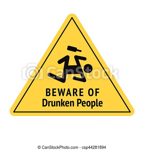 Vector funny road sign for bar or night club. Beware of drunken people. Yellow attention signs. Flat design. - csp44281894