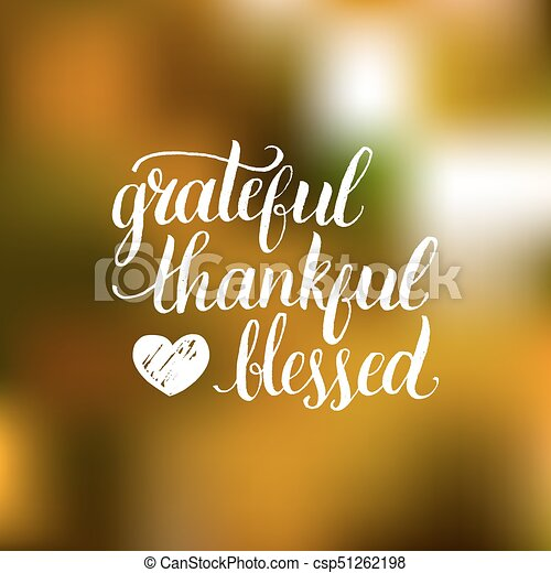 Vector Grateful Thankful Blessed lettering on blurred background. Invitation or festive greeting card template. - csp51262198