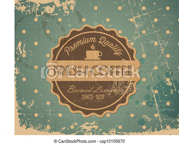 Vector grunge retro vintage background with coffee label - csp10105670
