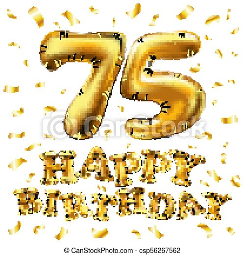 Vector Happy Birthday 75th Celebration Gold Balloons And Golden Confetti Glitters 3d Illustration