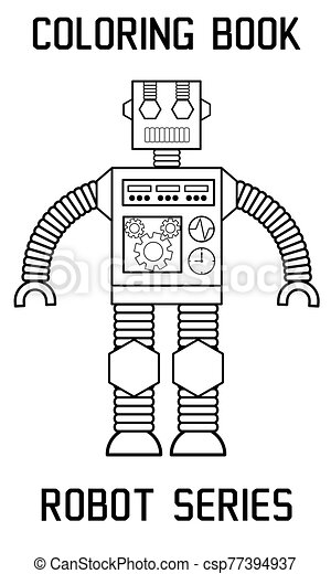 Vector Illustration Of Robot Coloring Book Or Page This Is A Vector Illustration Of Robot Which Can Be Used For Coloring Canstock