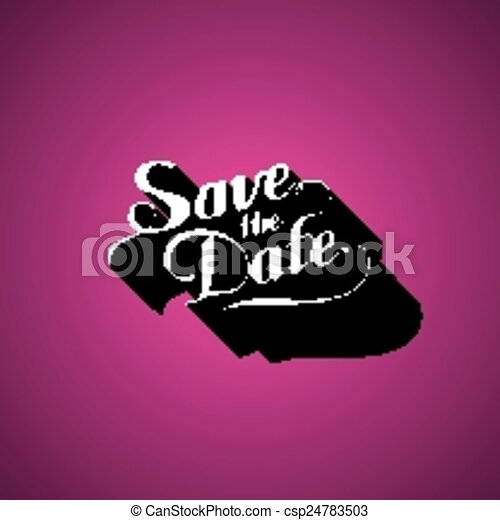 vector typographic illustration of handwritten Save the Date retro label. lettering composition - csp24783503