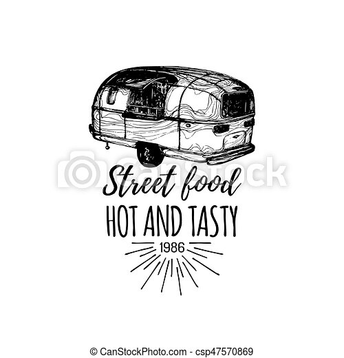 Vector Vintage Food Truck Logo With Lettering Retro Hand Drawn Hipster Street Snack Car