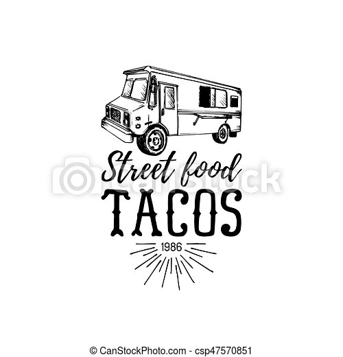 Vector Vintage Mexican Food Truck Logo Tacos Iconretro Hand Drawn Hipster Street Snack Car