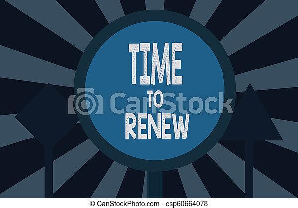 Señal de texto mostrando tiempo para renovar. Foto Conceptual Continúe el seguro adquirió protección de vida y propiedad - csp60664078