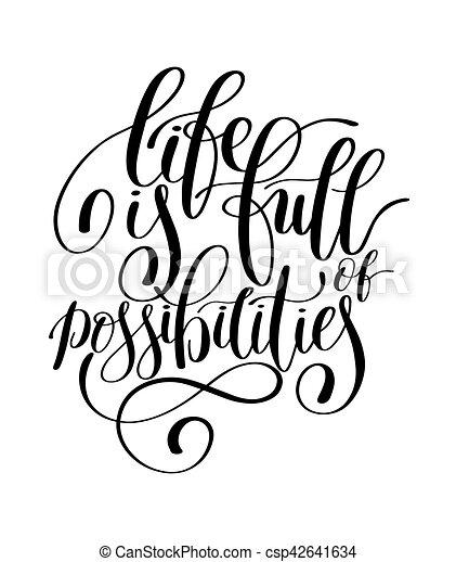 La vida está llena de posibilidades, cita motivacional, escrita a mano - csp42641634