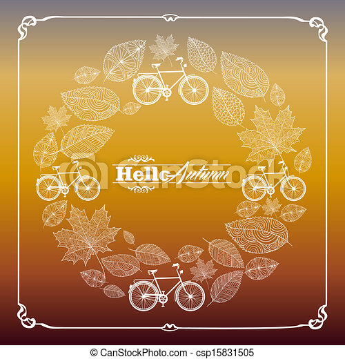 Vintage hello autumn text with bicycles and hand drawn leaves in circle composition frame background. EPS10 vector file organized in layers for easy editing. - csp15831505