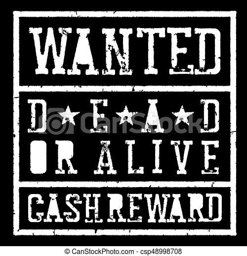 Wanted dead or alive vintage sign. grunge styled stamp... vector ...