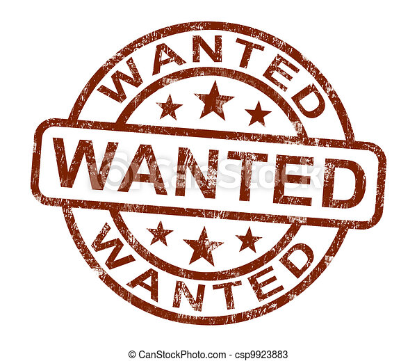 Wanted Stamp Shows Needed Required Or Seeking - csp9923883