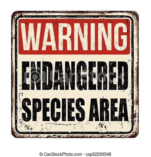 Warning endangered species area vintage rusty metal sign - csp52293548