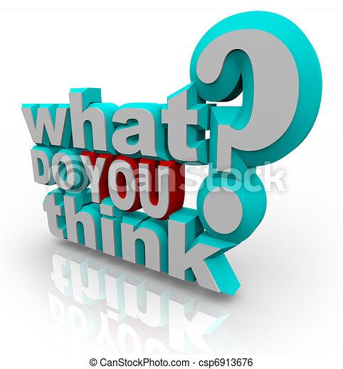 Was meinst du, Umfrage-Frage? - csp6913676