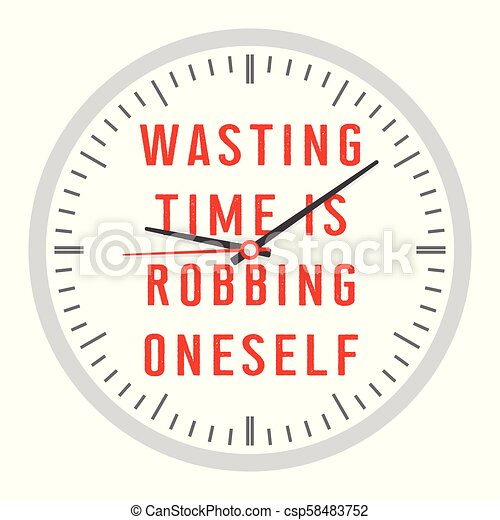 Wasting time is robbing oneself - csp58483752