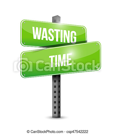Wasting time street sign concept illustration - csp47542222