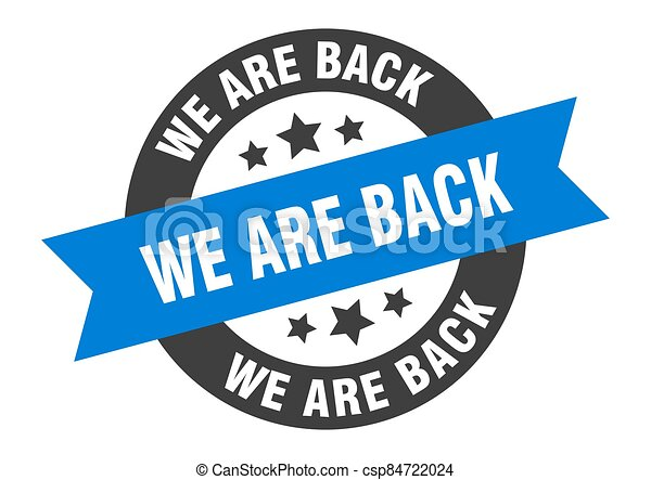 we are back sign. round ribbon sticker. isolated tag - csp84722024