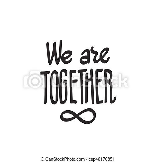 We Are Together Infinity Symbol We Are Together Lettering With