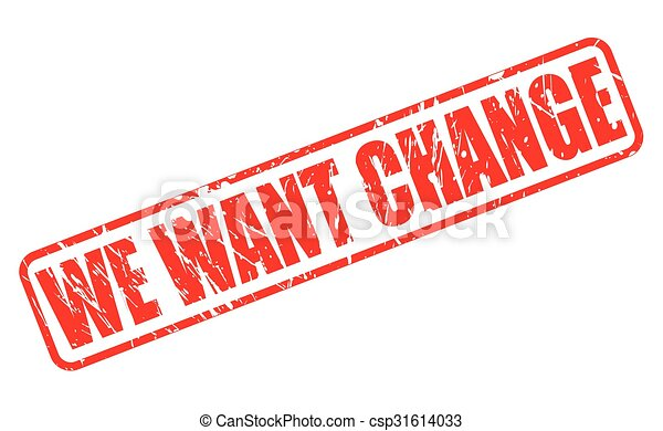 WE WANT CHANGE red stamp text - csp31614033