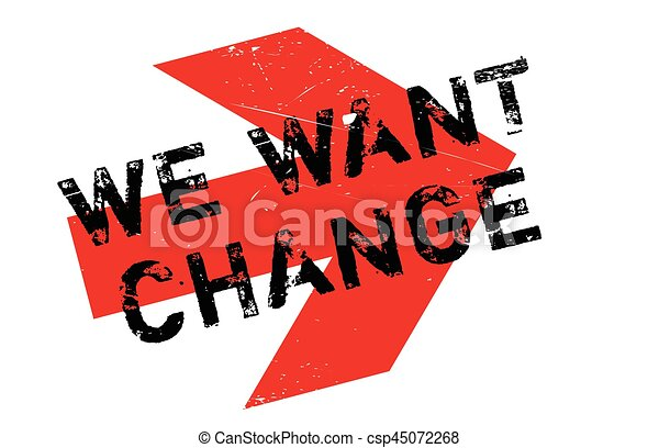 We Want Change rubber stamp - csp45072268