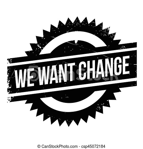 We Want Change rubber stamp - csp45072184