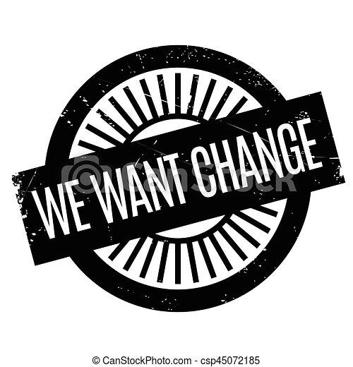 We Want Change rubber stamp - csp45072185
