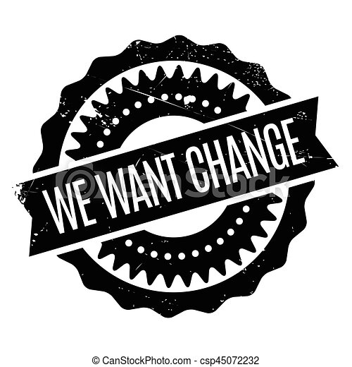 We Want Change rubber stamp - csp45072232