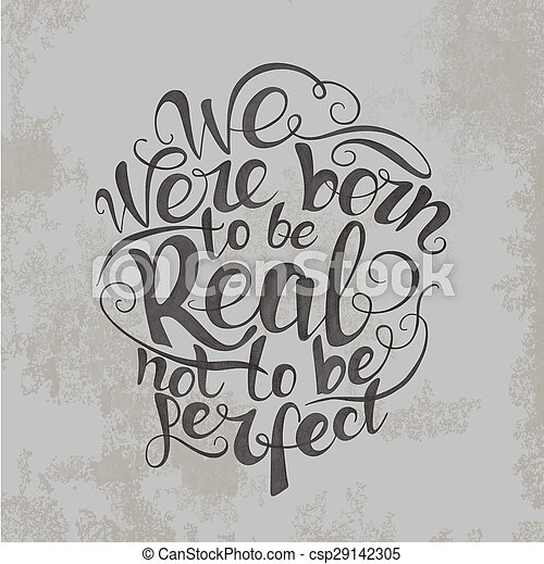 We Were Born To Be Real Not Perfect Quote Poster We Were Born To