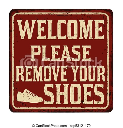graphic about Please Take Off Your Shoes Sign Printable identify Welcome you should clear away your sneakers classic rusty metallic signal