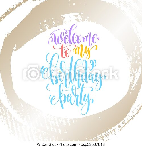 welcome to my birthday party - hand lettering on golden brush st