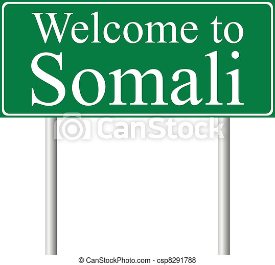 Welcome to Somali, concept road sign - csp8291788