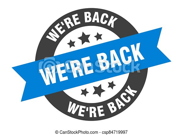 we're back sign. round ribbon sticker. isolated tag - csp84719997