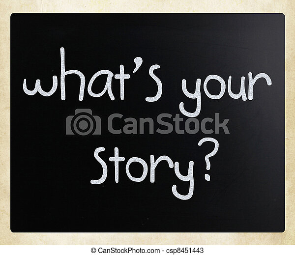 """""""What is your story"""" handwritten with white chalk on a blackboard - csp8451443"""