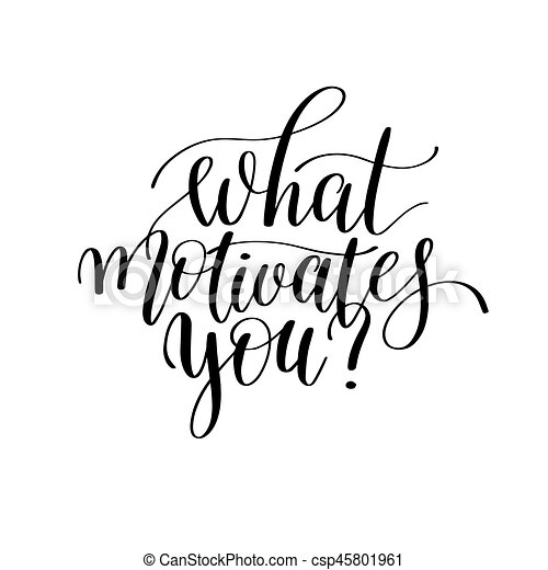 What Motivates You?   Hand Lettering Positive Quote About Busine Vector  What Motivates You