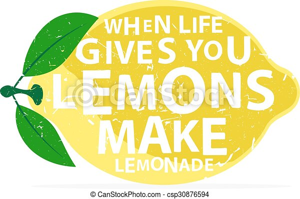 When life gives you lemons, make lemonade - calligraphy lettering quote.  Vector hand drawn typography poster. - csp30876594