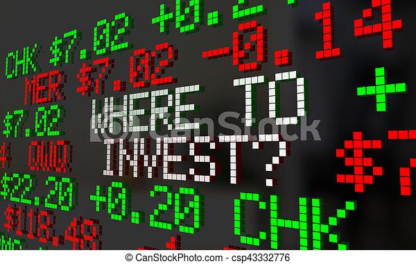 Where To Invest Stock Market Ticker Symbols 3d Illustration