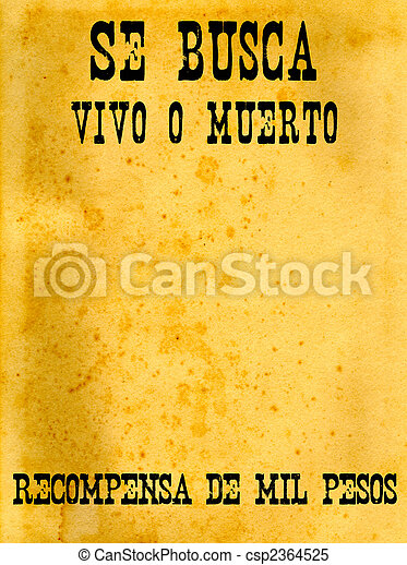 Wild West Spanish Old Aged And Tinted Paper With Wanted Dead Or