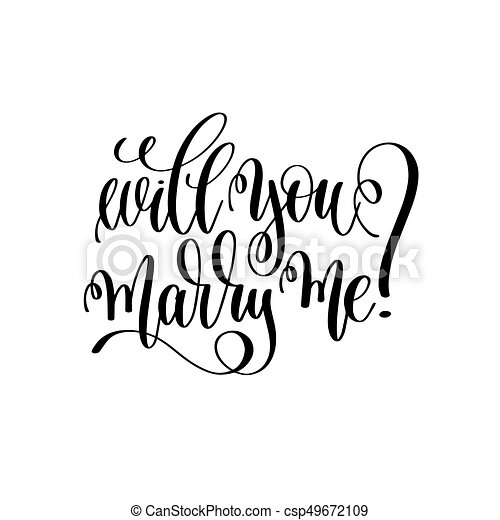 will you marry me - black and white hand lettering script