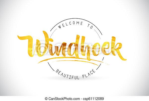 Windhoek Welcome To Word Text with Handwritten Font and Golden Texture Design. - csp61112089